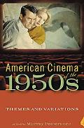American Cinema of the 1950s Themes And Variations
