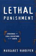 Lethal Punishment Lynchings And Legal Executions in the South