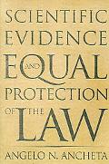 Scientific Evidence And Equal Protection of the Law