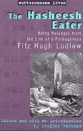 Hasheesh Eater Being Passages from the Life of a Pythagorean