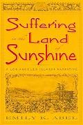 Suffering in the Land of Sunshine A Los Angeles Illness Narrative