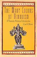 Many Colors of Hinduism A Thematic-historical Introduction