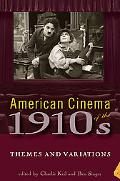 American Cinema of the 1910's: Themes and Variations