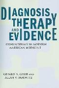 Diagnosis, Therapy, and Evidence: Conundrums in Modern American Medicine (Critical Issues in...