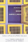 Schools Under Surveillance: Cultures of Control in Public Education (Critical Issues in Crim...