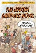 The Jewish Graphic Novel: Critical Approaches