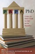 Papa, PhD : Essays on Fatherhood by Men in the Academy