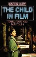 Child in Film : Tears, Fears, and Fairytales