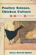 Poultry Science, Chicken Culture : A Partial Alphabet