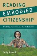 Reading Embodied Citizenship: Disability, Narrative, and the Body Politic (Mellon-Ali)