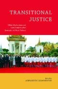 Transitional Justice: Global Mechanisms and Local Realities after Genocide and Mass Violence...