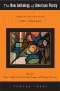 New Anthology of American Poetry : Vol. III: Postmodernisms 1950-Present