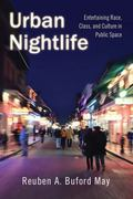 Urban Nightlife : Entertaining Race, Class, and Culture in Public Space