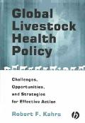 Global Livestock Health Policy Challenges, Opportunities, and Strategies for Effective Action