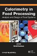 Calorimetry in Food Processing: Analysis and Design of Food Systems (Institute of Food Techn...