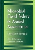 Microbial Food Safety in Animal Agriculture Current Topics