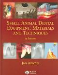 Small Animal Dental Equipment, Materials, and Techniques A Primer