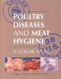 Poultry Diseases and Meat Hygiene A Color Atlas