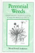 Perennial Weeds Characteristics and Identification of Selected Herbaceous Species