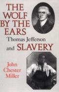 Wolf by the Ears Thomas Jefferson and Slavery