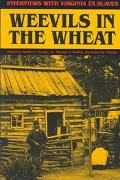 Weevils in the Wheat Interviews with Virginia Ex-Slaves