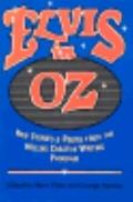 Elvis in Oz: New Stories and Poems from the Hollins Creative Writing Program - Mary Campbell...