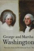 George and Martha Washington Portraits from the Presidential Years