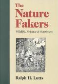 Nature Fakers Wildlife, Science & Sentiment