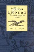 Jefferson's Empire The Language of American Nationhood