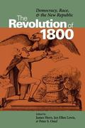 Revolution of 1800 Democracy, Race, and the New Republic