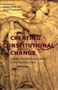 Creating Constitutional Change Clashes over Power and Liberty in the Supreme Court