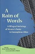 A Rain of Words: A Bilingual Anthology of Women's Poetry in Francophone Africa