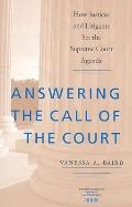 Answering the Call of the Court: How Justices and Litigants Set the Supreme Court Agenda