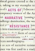 Acts of Narrative Resistance: Women's Autobiographical Writings in the Americas (American Li...