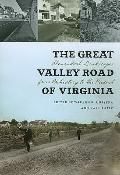 The Great Valley Road of Virginia: Shenandoah Landscapes from Prehistory to the Present (Cen...