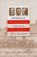 Jefferson, Lincoln, and Wilson : The American Dilemma of Race and Democracy
