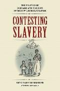 Contesting Slavery: The Politics of Bondage and Freedom in the New American Nation (Jefferso...