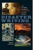 Disaster Writing : The Cultural Politics of Catastrophe in Latin America