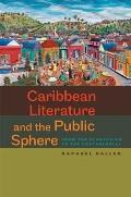 Caribbean Literature and the Public Sphere : From the Plantation to the Postcolonial