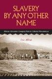 Slavery by Any Other Name: African Life under Company Rule in Colonial Mozambique (Reconside...