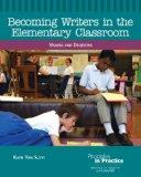 Becoming Writers in the Elementary Classroom: Visions and Decisions