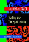 Both Art and Craft Teaching Ideas That Spark Learning