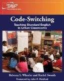 Code-Switching: Teaching Standard English in Urban Classrooms (Theory & Research Into Practice)