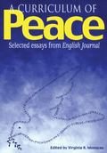 Curriculum of Peace Selected Essays from English Journal