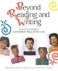Beyond Reading and Writing Inquiry, Curriculum, and Multiple Ways of Knowing