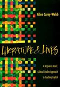 Literature and Lives A Response-Based, Cultural Studies Approach to Teaching English