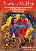 Stories Matter The Complexity of Cultural Authenticity in Children's Literature