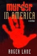 MURDER IN AMERICA: A HISTORY (HISTORY CRIME & CRIMINAL JUS)
