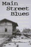 MAIN STREET BLUES: THE DECLINE OF SMALL-TOWN AMERICA (URBAN LIFE & URBAN LANDSCAPE)