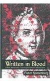 WRITTEN IN BLOOD: FATAL ATTRACTION IN ENLIGHTENMENT AMSTER (HISTORY CRIME & CRIMINAL JUS)